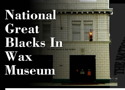 Great Blacks in Wax Museum Plans Major Expansion |Wax Museum Baltimore Harbor